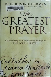 The Greatest Prayer: Rediscovering the Revolutionary Message of the Lord's Prayer *Scratch & Dent*