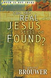 Can the Real Jesus Still Be Found? (Truth Is Out There Series)
