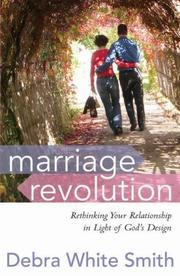 Marriage Revolution: Rethinking Your Relationship in Light of God's Design