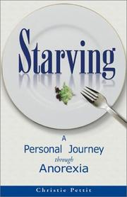 Starving: A Personal Journey Through Anorexia