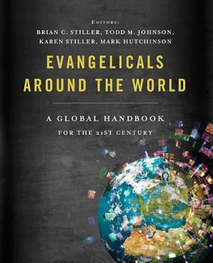 Evangelicals Around the World: A Global Handbook for the 21st Century *Scratch & Dent*
