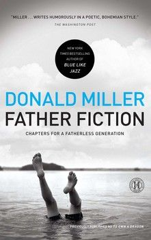 Father Fiction: Chapters for a Fatherless Generation *Scratch & Dent*