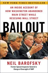 Bailout: An Inside Account of How Washington Abandoned Main Street While Rescuing Wall Street *Scratch & Dent*