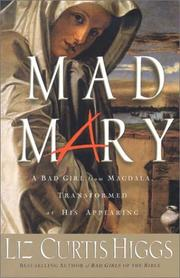 Mad Mary: A Bad Girl from Magdala, Transformed at His Appearing *Scratch & Dent*