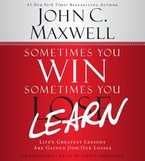 Sometimes You Win--Sometimes You Learn: Audio Life's Greatest Lessons Are Gained from Our Losses