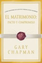 El Matrimonio: Pacto y Compromiso (Marriage: Pact and Commitment, Spanish edition) (English and Spanish Edition)