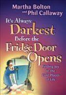 It's Always Darkest Before Fridge Door by Bolton, Martha, and Phil Callaway