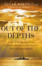 Out of the Depths: An Unforgettable WWII Story of Survival, Courage, and the Sinking of the USS Indianapolis *Scratch & Dent*