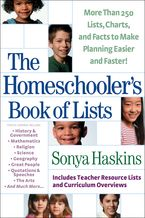The Homeschooler's Book of Lists: More than 250 Lists, Charts, and to Make Planning Easier and Faster