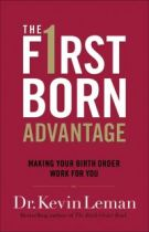 Firstborn Advantage, The: Making Your Birth Order Work for You