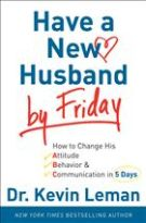 Have a New Husband by Friday: How to Change His Attitude, Behavior & Communication in 5 Days *Scratch & Dent*