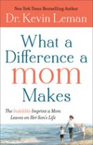 What a Difference a Mom Makes: HB The Indelible Imprint a Mom Leaves on Her Son's Life