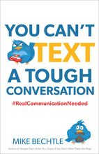 You Can't Text a Tough Conversation: #RealCommunicationNeeded