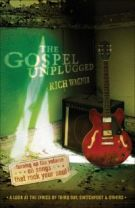 The Gospel Unplugged: Turning Up the Volume on Songs That Rock Your Soul