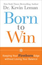 Born to Win: Keeping Your Firstborn Edge without Losing Your Balance *Scratch & Dent*