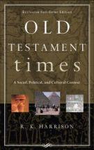 Old Testament Times: A Social, Political, and Cultural Context *Scratch & Dent*