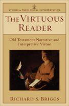 Virtuous Reader, The: Old Testament Narrative and Interpretive Virtue (Studies in Theological Interpretation)