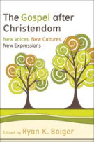 The Gospel after Christendom: New Voices, New Cultures, New Expressions *Scratch & Dent*
