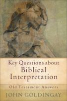 Key Questions about Biblical Interpretation: Old Testament Answers
