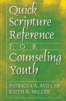 Quick Scripture Reference for Youth by Miller, Patricia A., and Keith R. Miller