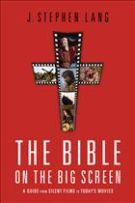 Bible on the Big Screen, The by Lang, J. Stephen