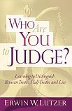 Who Are You to Judge? PB by Erwin W. Lutzer