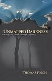 Unmapped Darkness: Finding God's Path Through Suffering by Thomas Finch