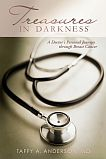 Treasures in Darkness: A Doctor's Personal Journey Through Breast Cancer by Taffy A. Anderson