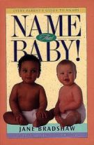 Name That Baby!: Every Parent's Guide to Names