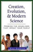 Creation, Evolution, and Modern Science by Ray Bohlin
