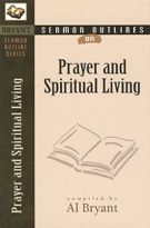 Sermon Outlines on Prayer and Spiritual Living (Bryant Sermon Outline Series)