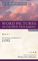 Word Pictures in the New Testament: The Gospel According to Luke *Scratch & Dent*