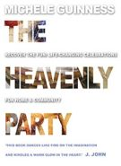Heavenly Party, The: Recover the Fun: Life-Changing Celebrations for Home and Community
