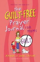 The Guilt-Free Prayer Journal for Moms (The Guilt-Free Journal)