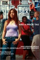 Sex Has a Price Tag: Discussions About Sexuality, Spirituality and Self Respect