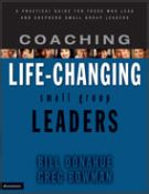Coaching Life-Changing Small Group Leaders: A Practical Guide for Those Who Lead and Shepherd Small Group Leaders *Scratch & Dent*