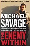 The Enemy Within: Saving America from the Liberal Assault on Our Schools, Faith, and Military *Scratch & Dent*