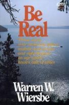 Be Real (1 John): Turning from Hypocrisy to Truth (The BE Series Commentary)