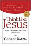 Think Like Jesus: Make the Right Decision Every Time *Scratch & Dent*