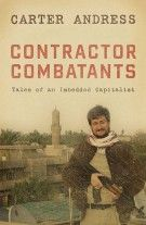 Contractor Combatants: Tales of an Imbedded Capitalist