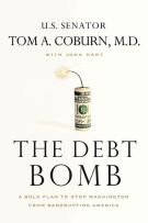 The Debt Bomb: PB A Bold Plan to Stop Washington from Bankrupting America