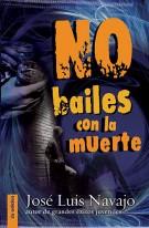 No bailes con la muerte (Spanish Edition)
