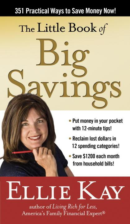 The Little Book of Big Savings: 351 Practical Ways to Save Money Now