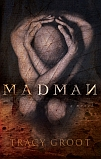 Madman: A Novel by Tracy Groot