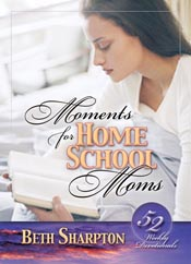 Moments for Homeschool Moms: 52 Weekly Devotionals