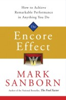 The Encore Effect: How to Achieve Remarkable Performance in Anything You Do *Scratch & Dent*