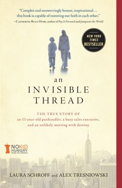 An Invisible Thread: The True Story of an 11-Year-Old Panhandler, a Busy Sales Executive, and an Unlikely Meeting with Destiny *Scratch & Dent*