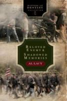 Beloved Enemy: Battle of First Bull Run/Shadowed Memories: Battle of Shiloh (Battles of Destiny Collection, No. 2)
