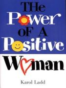 The Power Of A Positive Woman by Karol Ladd (Walker Large Print Books)