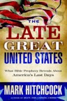 The Late Great United States: What Bible Prophecy Reveals about America's Last Days *Scratch & Dent*